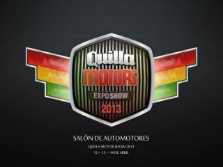 SALÓN DE AUTOMOTORES QUILLA MOTOR SHOW 2013 12 – 13 – 14 DE ABRIL