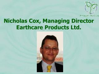 Nicholas Cox, Managing Director Earthcare Products Ltd.