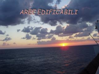 AREE EDIFICABILI