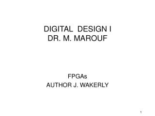 DIGITAL  DESIGN I DR. M. MAROUF