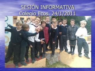 SESIÓN INFORMATIVA Colegio Ecos. 24/1/2011