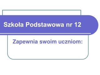 Szkola Podstawowa nr 12
