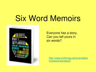 Six Word Memoirs