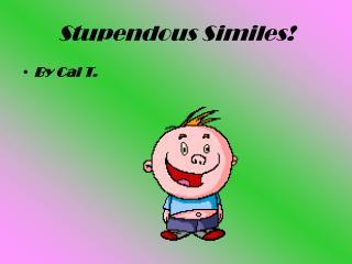 Stupendous Similes!
