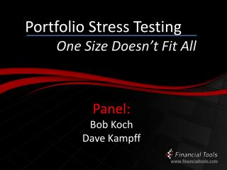 Portfolio Stress Testing One Size Doesn�t Fit All