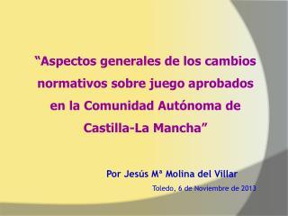 Por Jesús Mª Molina del Villar Toledo, 6 de Noviembre de 2013
