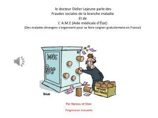 le docteur Didier Lejeune parle des Fraudes sociales de la branche maladie Et de