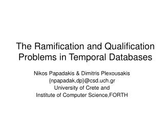 The Ramification and Qualification Problems in Temporal Databases
