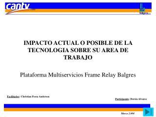 Plataforma Multiservicios Frame Relay Balgres