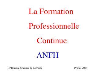 La Formation       Professionnelle           Continue ANFH