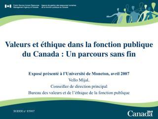 Valeurs et éthique dans la fonction publique du Canada : Un parcours sans fin