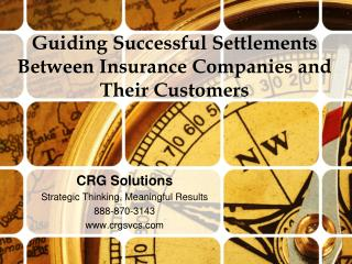 Guiding Successful Settlements Between Insurance Companies and  Their Customers