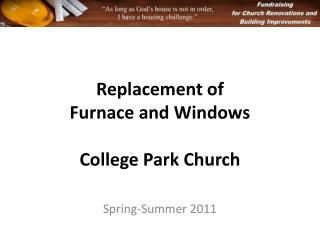 Replacement of  Furnace and Windows College Park Church