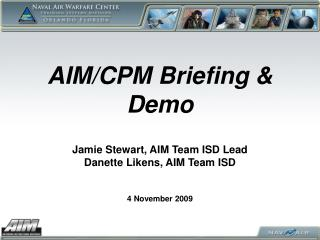 AIM/CPM Briefing & Demo