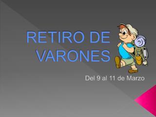 RETIRO DE VARONES