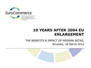 10 YEARS AFTER 2004 EU ENLARGEMENT
