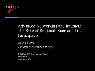 Advanced Networking and Internet2: The Role of Regional, State and Local Participants