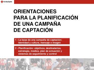 ORIENTACIONES PARA LA PLANIFICACIÓN DE UNA CAMPAÑA DE CAPTACIÓN