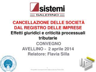 1 Per gentile concessione del relatore dott.ssa Flavia Silla