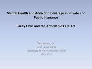 Mental Health and Addiction Coverage in Private and Public Insurance  Parity Laws and the Affordable Care Act