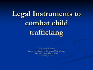 Legal Instruments to combat child trafficking