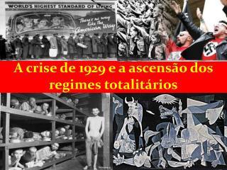 Período entre as guerras (1919-1939) A crise de 1929 e a ascensão dos regimes totalitários