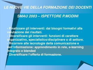 LE NUOVE VIE DELLA FORMAZIONE DEI DOCENTI SMAU 2003 – ISPETTORE P.MODINI