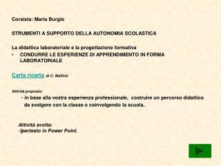Corsista: Maria Burgio STRUMENTI A SUPPORTO DELLA AUTONOMIA SCOLASTICA
