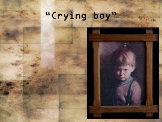 """""""Crying boy"""""""