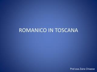 ROMANICO IN TOSCANA