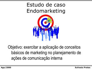 Estudo de caso Endomarketing