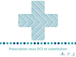 Prescription sous DCI et substitution