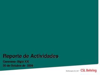 Reporte de Actividades Caravana- Siglo XXI  20 de Octubre de  2009
