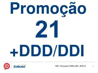 7645 – Promoção 21 DDD e DDI – 26/07/10
