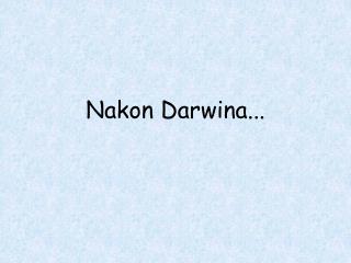 Nakon Darwina...