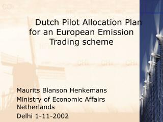 Dutch Pilot Allocation Plan for an European Emission Trading scheme