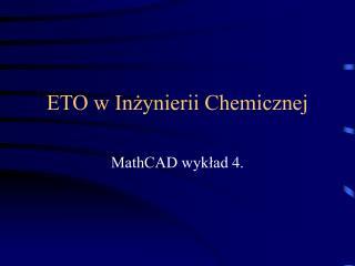 ETO w Inżynierii Chemicznej
