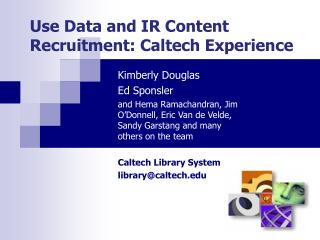 Use Data and IR Content Recruitment: Caltech Experience