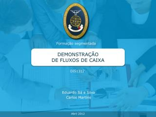 DEMONSTRA��O  DE FLUXOS DE CAIXA