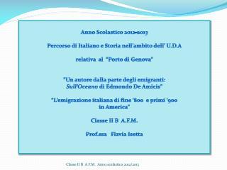 Anno Scolastico 2012-201 3 Percorso di Italiano e Storia nell'ambito dell'  U.D.A
