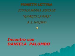 """PROGETTO LETTURA SCUOLA MEDIA  STATALE """"GIORGIO LA PIRA"""" A. S. 2o12/2013"""