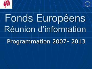 Fonds Européens Réunion d'information