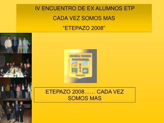 ETEPAZO 2008…… CADA VEZ SOMOS MAS