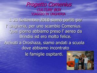 Progetto Comenius  CULTURE BOX VIAGGIO IN UNGHERIA