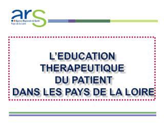 L' education therapeutique  du patient  dans les pays de la  loire