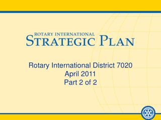 Rotary International District 7020 April 2011 Part 2 of 2