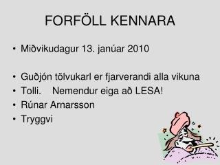 FORF�LL KENNARA