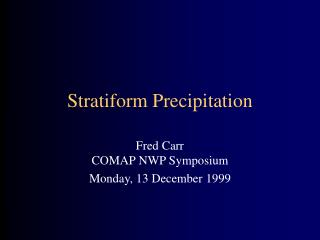 Stratiform Precipitation