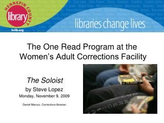 The One Read Program at the  Women's Adult Corrections Facility