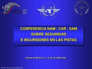 CONFERENCIA NAM / CAR / SAM SOBRE SEGURIDAD  E INCURSIONES EN LAS PISTAS